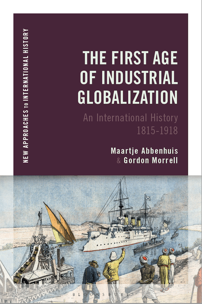 The First Age of Industrial Globalization Maartje Abbenhuis Gordon Morrell