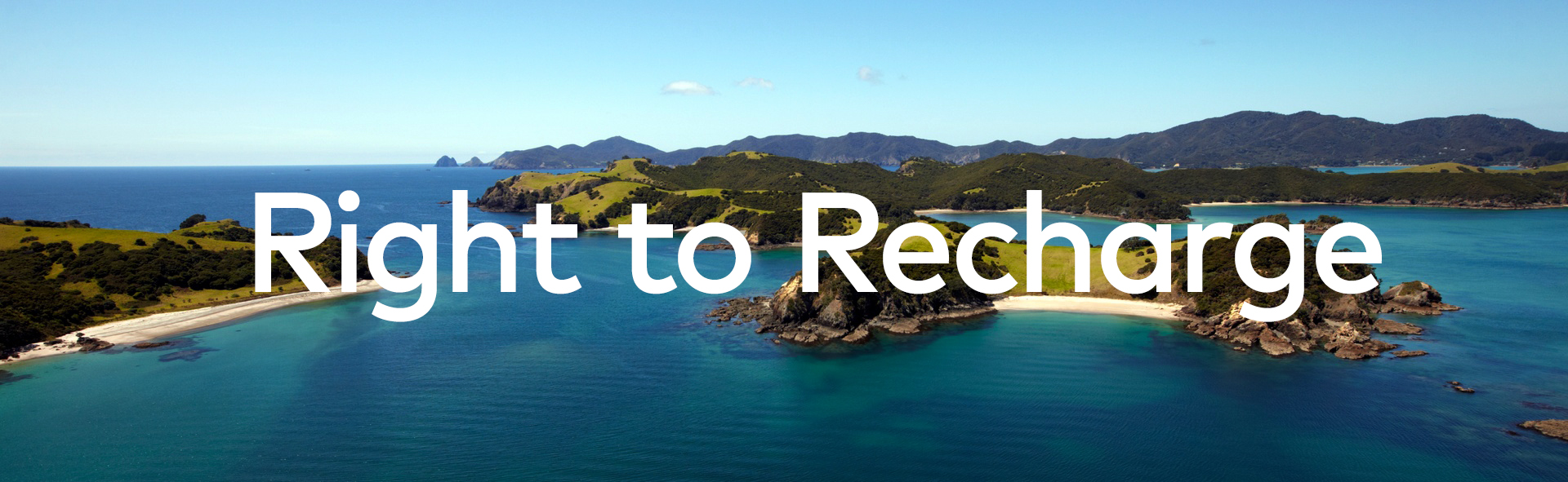 Right to Recharge Bay of Islands